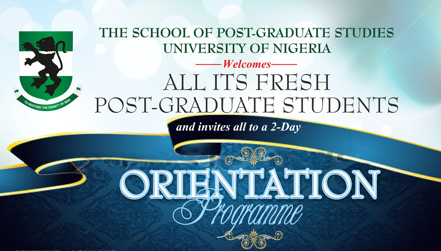 SCHOOL OF POSTGRADUATE STUDIES ORIENTATION PROGRAMME FOR POSTGRADUATE STUDENTS ADMITTED IN 2018/2019 ACADEMIC SESSION IN NSUKKA AND ENUGU CAMPUSES