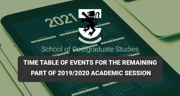 TIME-TABLE OF EVENTS FOR THE REMAINING PART OF 2019/2020 ACADEMIC SESSION
