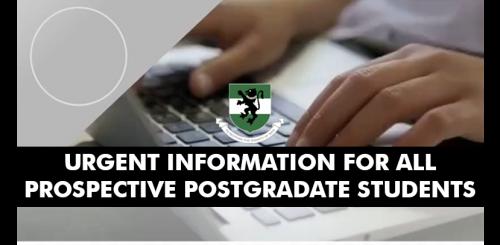 URGENT INFORMATION FOR ALL PROSPECTIVE POSTGRADUATE STUDENTS