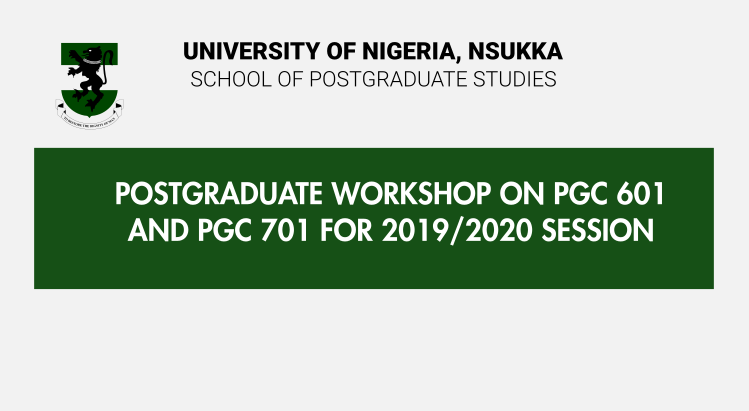 POSTGRADUATE WORKSHOP ON PGC 601 AND PGC 701 FOR 2019/2020 ACADEMIC SESSION