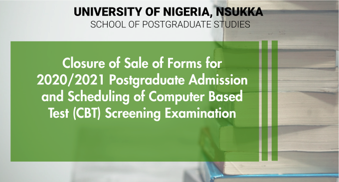 Closure of Sale of Forms for 2020/2021 Postgraduate Admission and Scheduling of Computer Based Test (CBT) Screening Examination