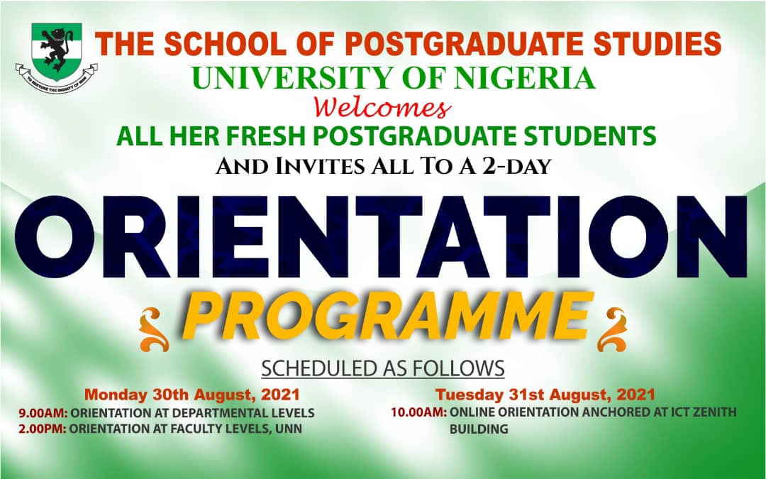 SCHOOL OF POSTGRADUATE STUDIES ORIENTATION PROGRAMME FOR POSTGRADUATE STUDENTS ADMITTED IN 2019/2020 ACADEMIC SESSION IN NSUKKA AND ENUGU CAMPUSES